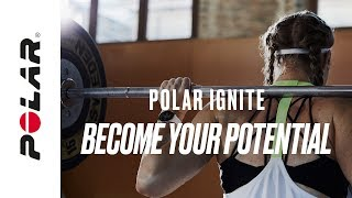 Polar Ignite | Fitness watch with GPS and heart rate | Become your potential